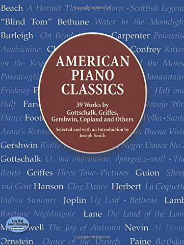 9780486413778: American Piano Classics: 39 Works by Gottschalk, Griffes, Gershwin, Copland, and Others