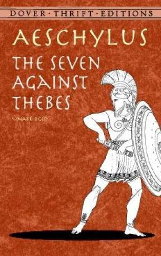 The Seven Against Thebes (Dover Thrift Editions): Aeschylus