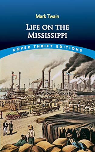 Life on the Mississippi (Dover Thrift Editions): Mark Twain