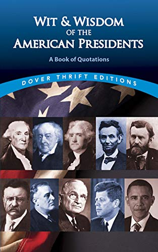 9780486414270: Wit and Wisdom of the American Presidents: A Book of Quotations (Dover Thrift Editions,)
