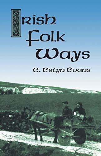 9780486414409: Irish Folk Ways (Celtic, Irish)