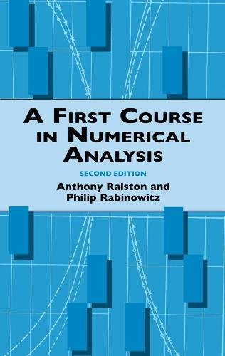 A First Course in Numerical Analysis: Ralston, A.;Rabinowitz, Philip