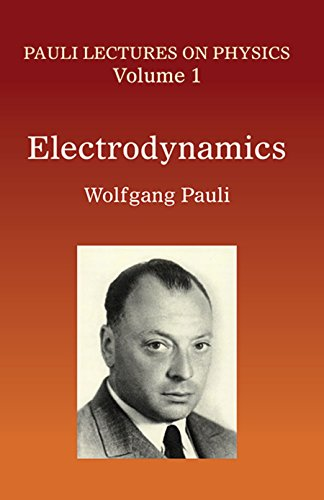 9780486414577: Electrodynamics: Volume 1 of Pauli Lectures on Physics (Dover Books on Physics)