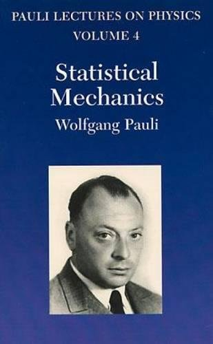 9780486414607: Statistical Mechanics: Volume 4 of Pauli Lectures on Physics: Vol 4 (Dover Books on Physics)
