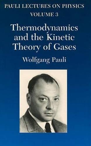 9780486414614: Thermodynamics and the Kinetic Theory of Gases: Volume 3 of Pauli Lectures on Physics: Vol 3 (Dover Books on Physics)