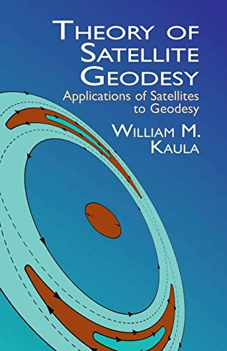9780486414652: Theory of Satellite Geodesy: Applications of Satellites to Geodesy (Dover Earth Science)