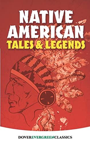 9780486414768: Native American Tales and Legends (Dover Children's Evergreen Classics)