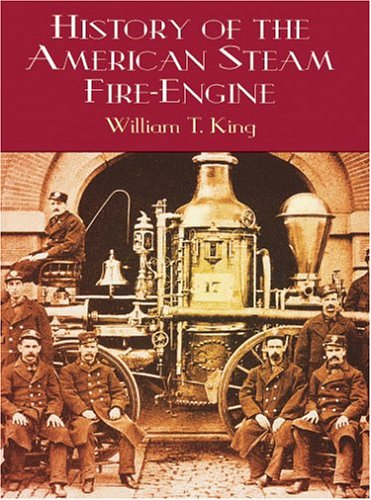 9780486415307: History of the American Steam Fire-Engine (Dover Books on Transportation)