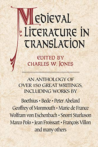 Medieval Literature in Translation: Editor-Charles W. Jones