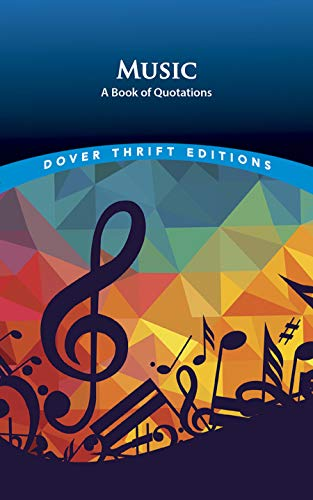 9780486415963: Music: A Book of Quotations (Dover Thrift Editions)