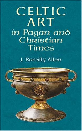 9780486416083: Celtic Art in Pagan and Christian Times