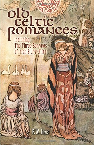 9780486416090: Old Celtic Romances: Including the Three Sorrows of Irish Storytelling (Celtic, Irish)
