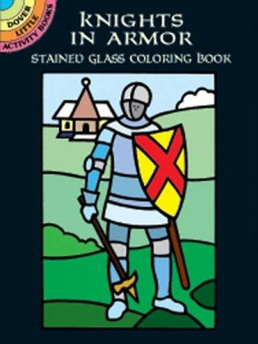 Knights in Armor Stained Glass Coloring Book: A. G. Smith