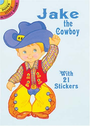 9780486416335: Jake the Cowboy: With 21 Stickers (Dover Little Activity Books Paper Dolls)