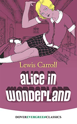 Alice in Wonderland (Dover Children's Evergreen Classics) (0486416585) by Lewis Carroll; Children's Classics