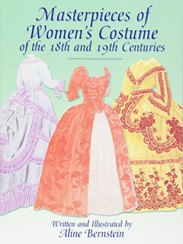 Masterpieces of Women's Costume of the 18th and 19th Centuries (Dover Fashion and Costumes): ...