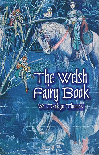 9780486417110: The Welsh Fairy Book (Dover Children's Classics)