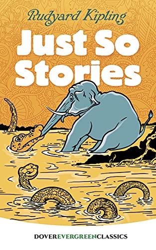 Just So Stories (Dover Juvenile Classics): Rudyard Kipling