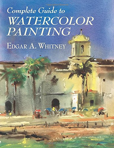 9780486417424: Complete Guide to Watercolor Painting (Dover Art Instruction)