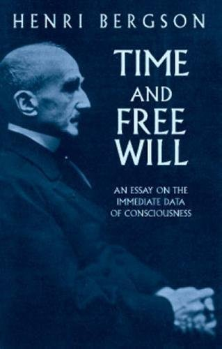 9780486417677: Time and Free Will: an Essay on the Immediate Data of Consciousness
