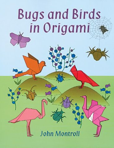 9780486417738: Bugs and Birds in Origami (Dover Origami Papercraft)