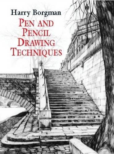 Pen and Pencil Drawing Techniques (Dover Art: Harry Borgman