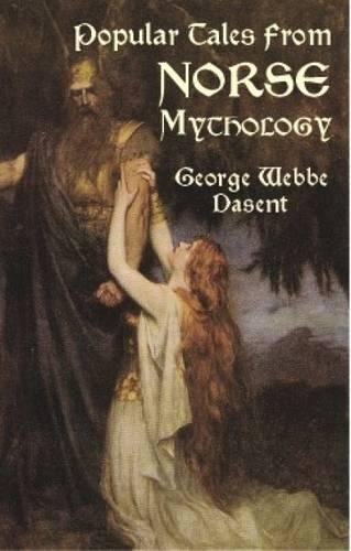 Popular Tales from Norse Mythology: George Webbe Dasent