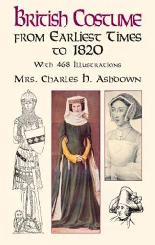 9780486418131: British Costume from Earliest Times to 1820 (Dover Fashion and Costumes)