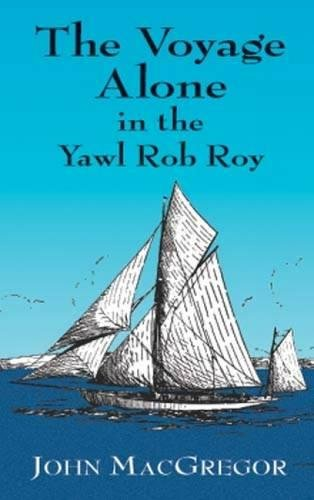 9780486418223: The Voyage Alone in the Yawl Rob Roy