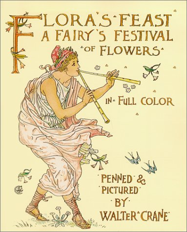 Flora's Feast: A Fairy's Festival of Flowers: Crane, Walter