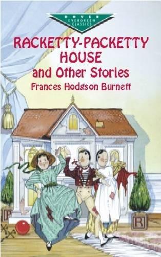Racketty-Packetty House and Other Stories (Evergreen Classics): Frances Hodgson Burnett