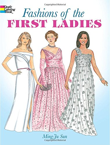 9780486418681: Fashions of the First Ladies (Dover Fashion Coloring Book)