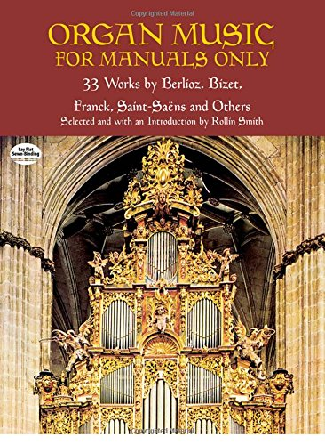 9780486418872: Organ Music for Manuals Only: 33 Works by Berlioz, Bizet, Franck, Saint-Saens and Others (Dover Music for Organ)