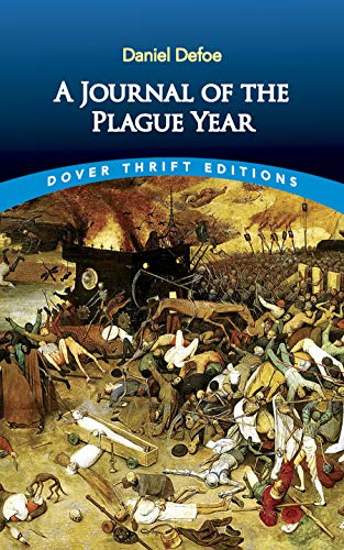 A Journal of the Plague Year (Dover: Daniel Defoe