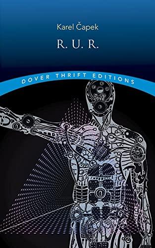 R.U.R. (Rossum's Universal Robots) (Dover Thrift Editions): Karel Capek