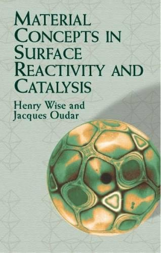 Material Concepts in Surface Reactivity and Catalysis (0486419789) by Henry Wise; Jacques Oudar
