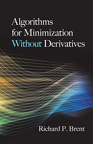 9780486419985: Algorithms for Minimization Without Derivatives