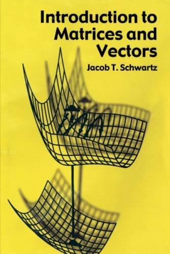 Introduction to Matrices and Vectors: Jacob T. Schwartz