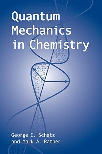 Quantum Mechanics in Chemistry (Dover Books on: George C. Schatz,