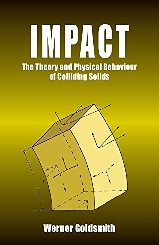 Impact: The Theory and Physical Behaviour of: Werner Goldsmith