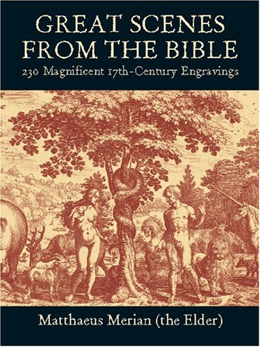 9780486420431: Great Scenes from the Bible: 230 Magnificent 17th-Century Engravings (Dover Pictorial Archive)