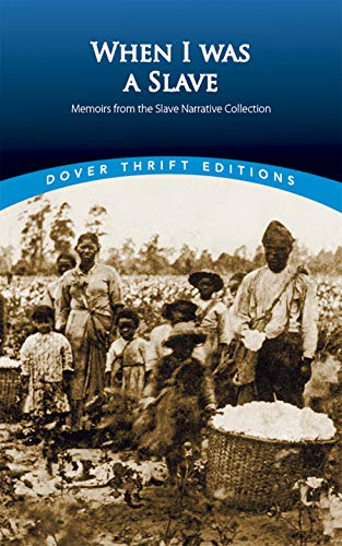 9780486420707: When I Was a Slave: Memoirs from the Slave Narrative Collection (Dover Thrift Editions)