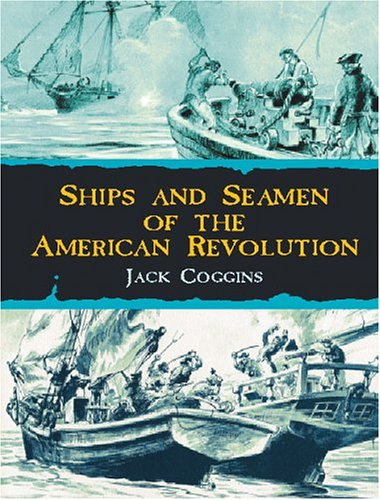 Ships and Seamen of the American Revolution (0486420728) by Jack Coggins