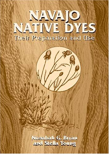 9780486421056: Navajo Native Dyes: Their Preparation and Use