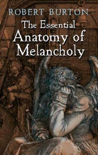 9780486421162: The Essential Anatomy of Melancholy (Dover Books on Literature & Drama)