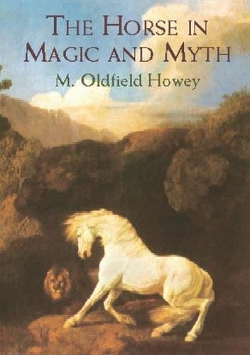 9780486421179: The Horse in Magic and Myth