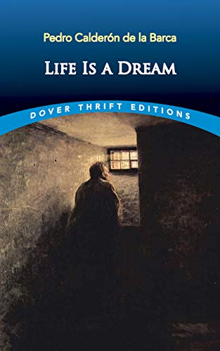 Life Is a Dream (Dover Thrift Editions): Pedro Calderon de