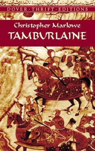 Tamburlaine (Dover Thrift Editions): Christopher Marlowe