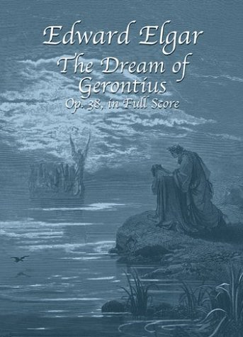 The Dream of Gerontius, Op. 38, in Full Score: Edward Elgar