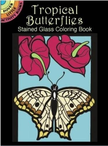 9780486421520: Tropical Butterflies Stained Glass Coloring Book (Dover Stained Glass Coloring Book)